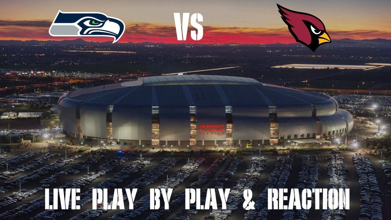 Seahawks vs Cardinals Live Play by Play & Reaction