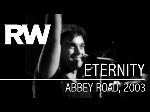 Robbie Williams | Eternity | Live at Abbey Road 2003