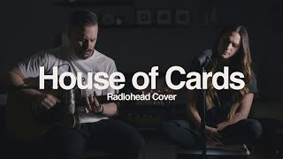 House of Cards (Radiohead Cover)