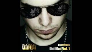 DannyBeatz  feat. Gemitaiz, Mike - I Want My Time [Untitled Vol.1] 2010