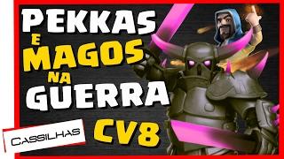 Clash of Clans #90 | PEKKAS E MAGOS NA GUERRA | Ataque de CV8 na Guerra sem Golem [PT-BR]
