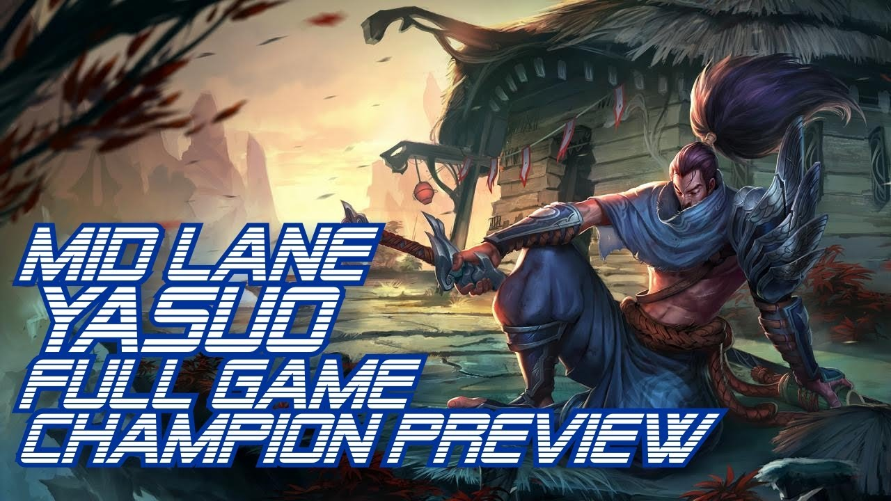 ► LoLPoV - Mid Lane Yasuo FULL GAME Champion Preview (League of Legends Live Commentary)