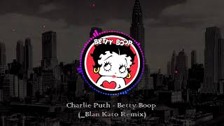 Download Charlie Puth - Betty Boop (but with a more fitting drop) Mp3 and Videos