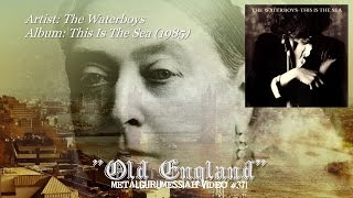 Old England - The Waterboys (1985) FLAC Remaster HD 1080p Video ~MetalGuruMessiah~