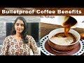Coffee for weight loss in telugu||Bulletproof Coffee Benefits||How to make Bulletproof Coffee telugu