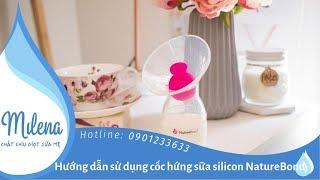Hướng dẫn sử dụng cốc hứng sữa silicon NatureBond (Phụ đề) | Milena