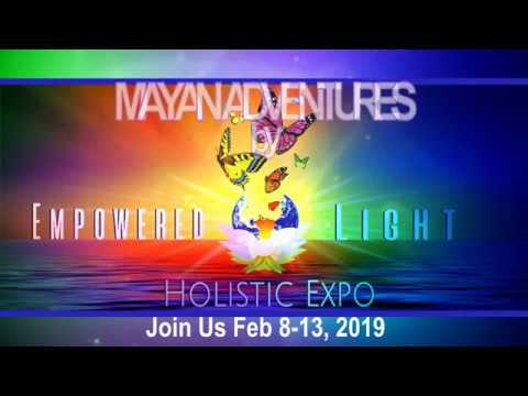 Mayan Adventure & Spiritual Healing by Empowered Light Holistic Expo