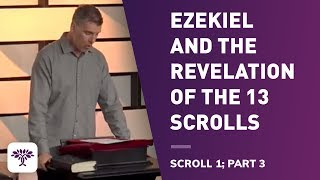 Ezekiel and the Revelation of the 13 Scrolls - Scroll 1 • Part 3