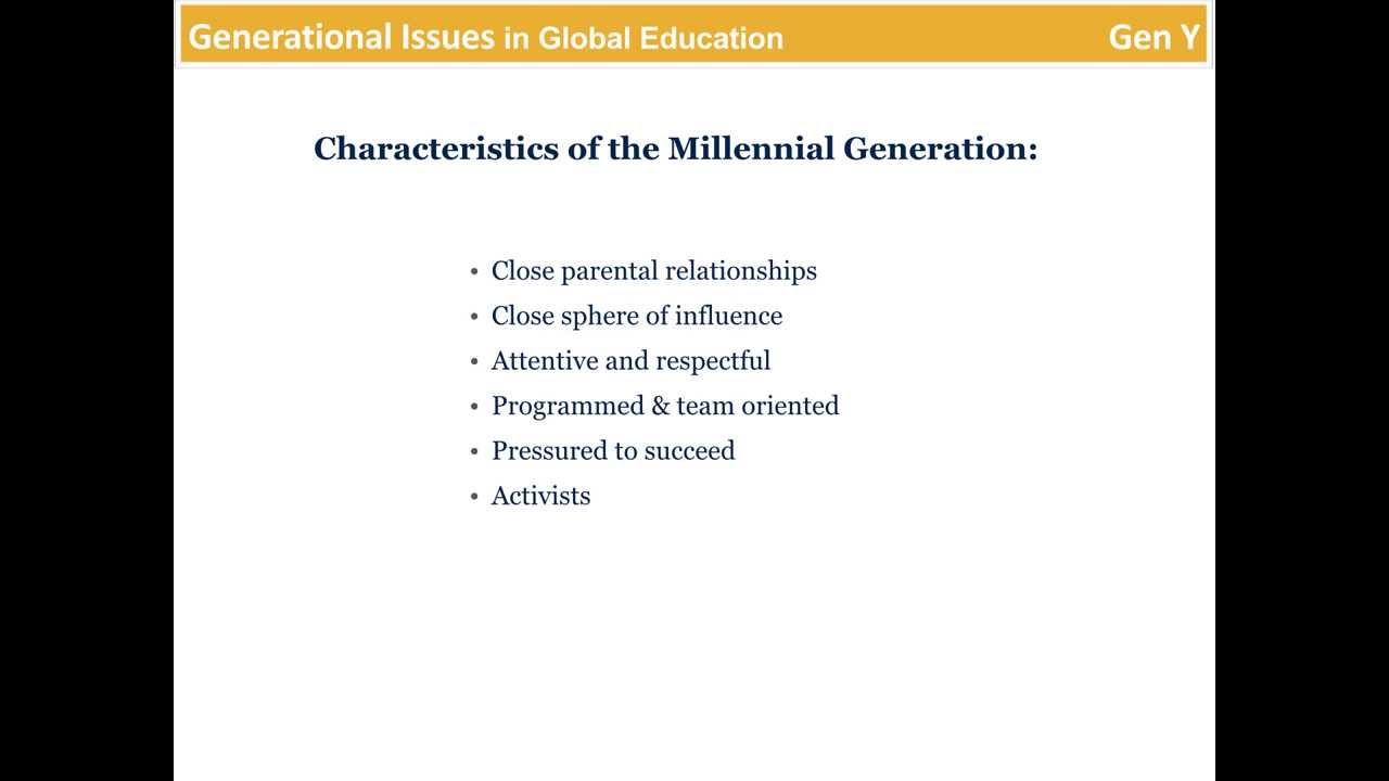 generational issues in global education characteristics of the generational issues in global education characteristics of the millennial generation