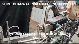Eye/Ear Drop Bottle Capping, Inspection Machine, Sticker Labelling Machine