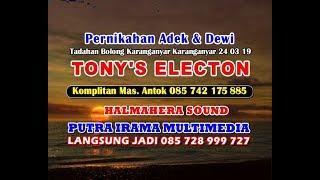 LIVE TONY'S ELECTON//HALMAHERA SOUND//Tadahan Bolong Karanganyar