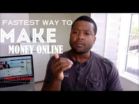 What Is The Fastest Way To Make Money Online
