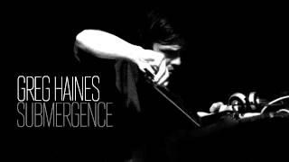 Greg Haines — Submergence
