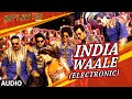 "Exclusive: ""India Waale (Electronic)"" Full AUDIO Song 