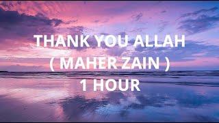 Thank You Allah ( 1 HOUR ) - Maher Zain