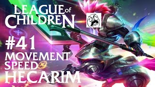 League Of Children #41 - MOVEMENT SPEED HECARIM