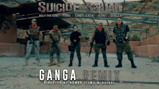 Ganga Remix - Candy Queen ✘ Roly The King ✘ B.Tal ✘ Doble A ✘ Fenix (Suicide Squad)