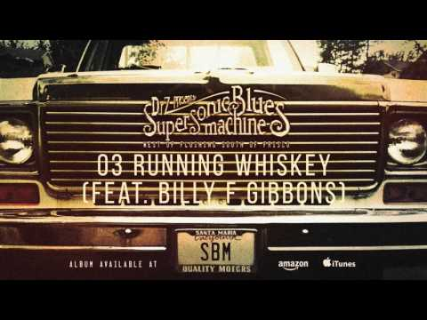 Supersonic Blues Machine - Running Whiskey (feat. Billy F. Gibbons) (West Of Flushing...)