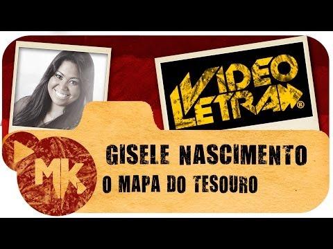 O MAPA DO TESOURO - Gisele Nascimento - COM LETRA (VideoLETRA® oficial MK Music)