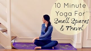 10 Minute Yoga For Small Spaces & Travel