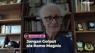 Jangan Golput ala Romo Magnis | Lunch With Alinea #3