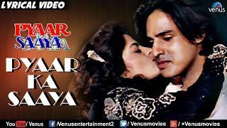Pyaar Ka Saaya - Lyrical Video Song   Pyaar Ka Saaya   Latest Bollywood Romantic Songs 2017
