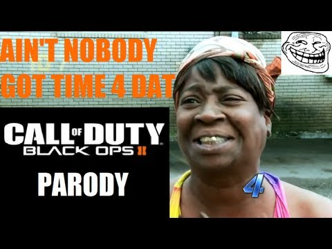 BO2  Aint Nobody Got Time For That Music