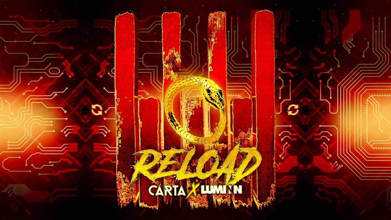 CARTA x Luminn - Reload