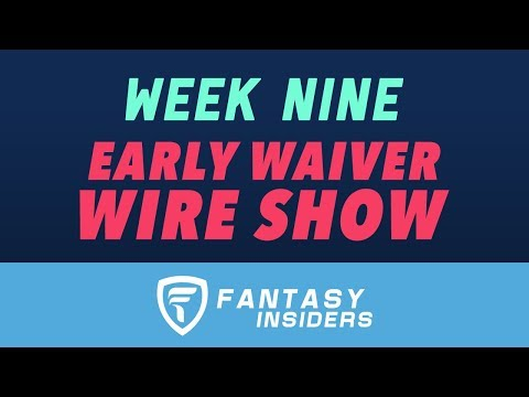 NFL Week 9 Fantasy Insiders Early Waiver Wire - Fantasy Football 2018