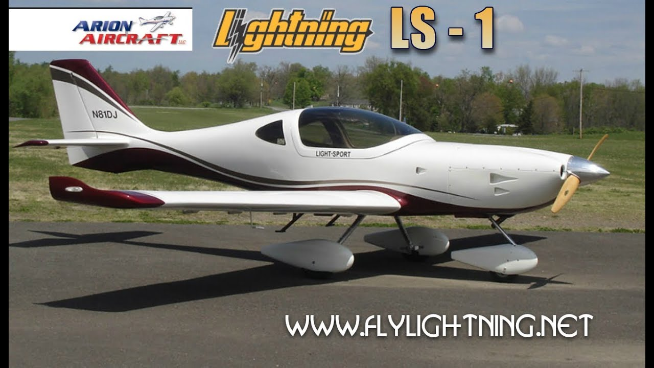 Lightning LS 1, Arion Lightning LS1 Light Sport Aircraft Review. Part 1    YouTube Good Looking