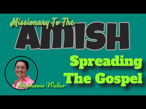 Mission to Amish People Amish Ministries Stephanie Walters