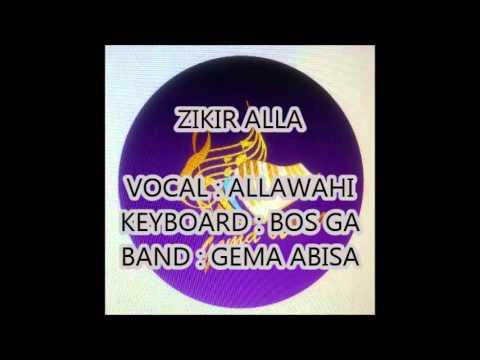 Allawahi ft Gema Abisa - Zikir 2