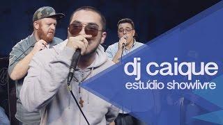 """""""Estado febril"""" part. Tati Botelho - DJ Caique no Estúdio Showlivre 2015"""