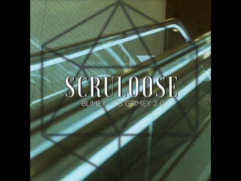 Scruloose - Blimey, It's Grimey Mix