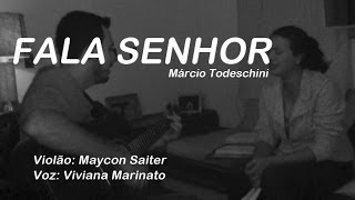 FALA SENHOR - Márcio Todeschini - Maycon e Viviana