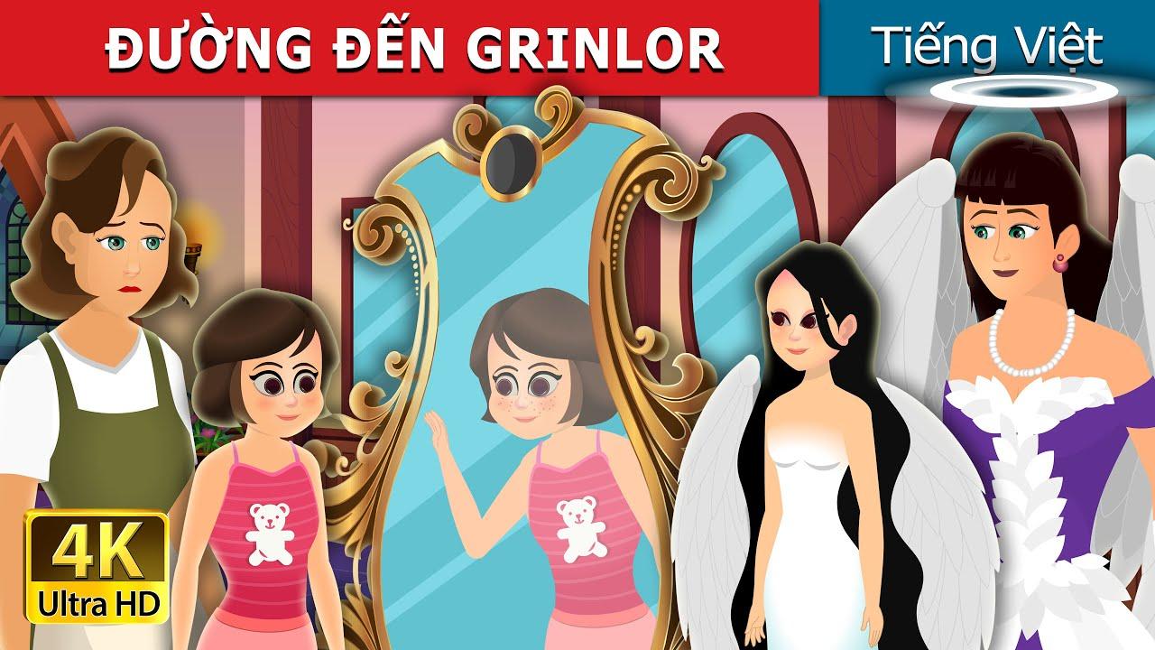 ĐƯỜNG ĐẾN GRINLOR | The Way to Grinlor Story | Truyện cổ tích việt nam