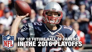Top 10 Future Hall of Famers in the 2016 Playoffs | NFL NOW