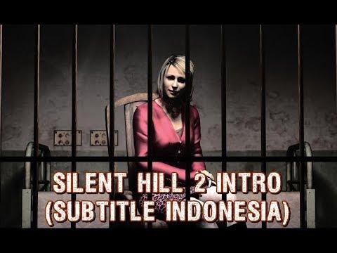 Silent Hill 2 Intro Subtitle Indonesia Youtube