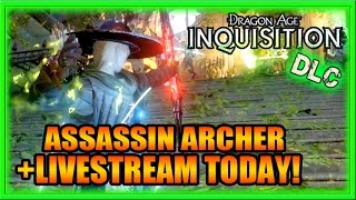 Dragon Age Inquisition DLC Gameplay - Livestream with Assassin Archer in Jaws of Hakkon!