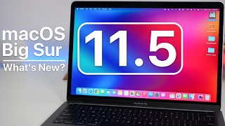 macOS Big Sur 11.5 is Out! - What's New?