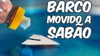 Curioso barco movido a sabão (experiência de Química)