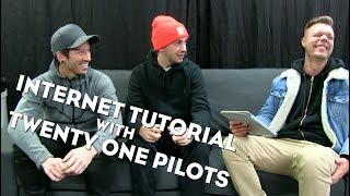 Internet Tutorial with Twenty One Pilots Video