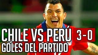 CHILE VS PERU 3-0 GOLES DEL PARTIDO 10/10/14 CHILE PERU 3 0