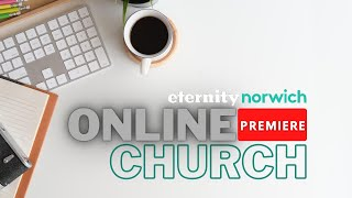 Eternity Church Norwich ONLINE SERVICE 29th November 2020