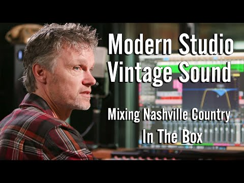 Modern Studio: Vintage Sound - Mixing Nashville Country In The Box