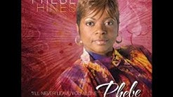 Phebe Hines - I Give Up All