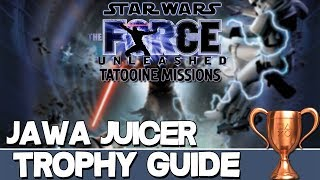 Star Wars The Force Unleashed Tatooine Mission | Jawa Juicer Trophy Guide
