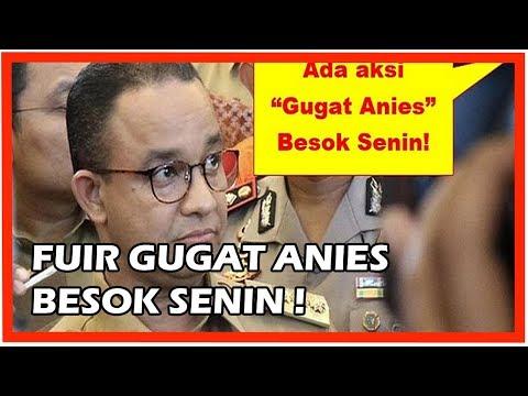 Forum Umat Islam Revolusioner Akan Menggugat Anies Baswedan Besok Senin !!