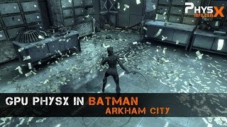 GPU PhysX in Batman: Arkham City