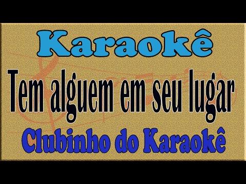 Karaoke Tem alguem em seu lugar - Chico Amado e Xodó
